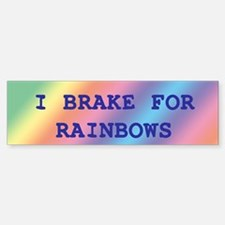 BRAKE FOR RAINBOWS Bumper Bumper Bumper Sticker