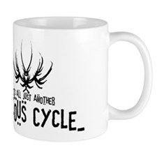 VICIOUS CYCLE QUOTE Mug
