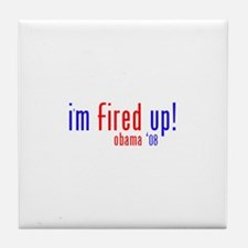 i'm fired up! Tile Coaster