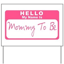 My Name Is Mommy To Be (Pink) Yard Sign