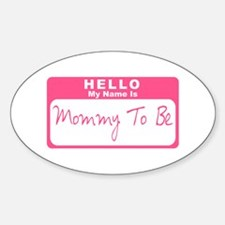 My Name Is Mommy To Be (Pink) Oval Decal