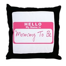 My Name Is Mommy To Be (Pink) Throw Pillow