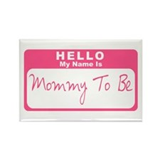 My Name Is Mommy To Be (Pink) Rectangle Magnet