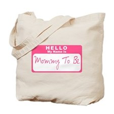 My Name Is Mommy To Be (Pink) Tote Bag