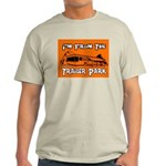 I'm From The Trailer Park Ash Grey T-Shirt