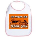 I'm From The Trailer Park Bib