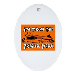 I'm From The Trailer Park Keepsake (Oval)