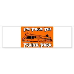 I'm From The Trailer Park Bumper Bumper Sticker