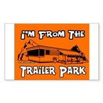 I'm From The Trailer Park Rectangle Sticker