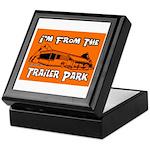 I'm From The Trailer Park Keepsake Box