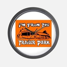 I'm From The Trailer Park Wall Clock