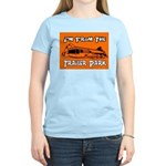 I'm From The Trailer Park Women's Pink T-Shirt