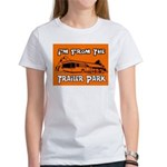 I'm From The Trailer Park Women's T-Shirt