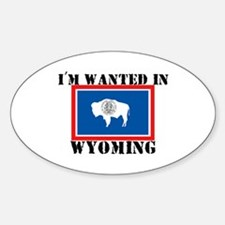 I'm Wanted In Wyoming Oval Decal