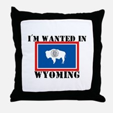 I'm Wanted In Wyoming Throw Pillow
