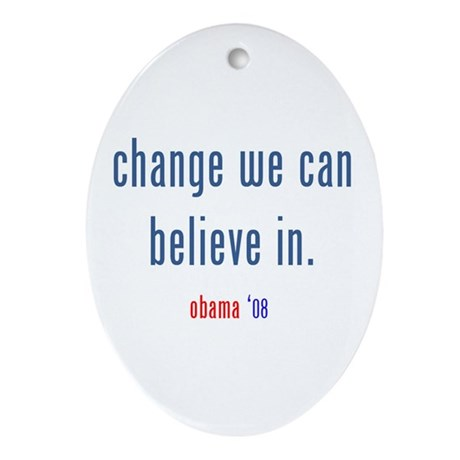 change we can believe in Oval Ornament