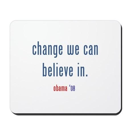 change we can believe in Mousepad