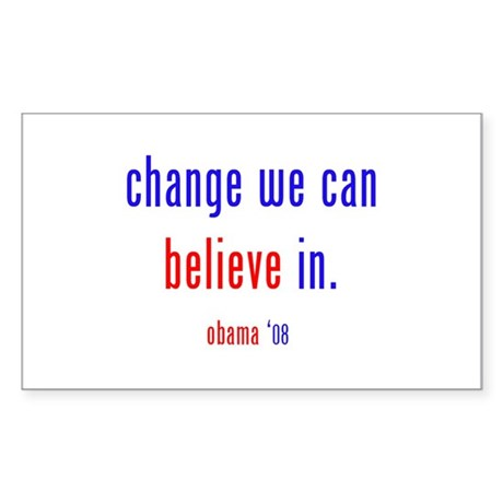 change we can believe in Rectangle Sticker