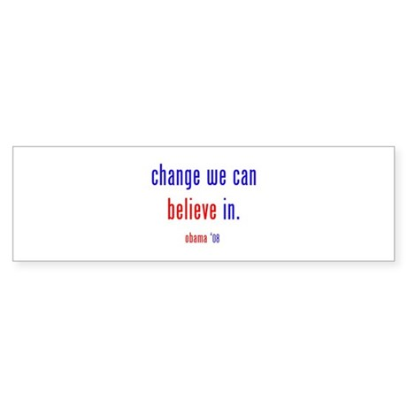 change we can believe in Bumper Sticker