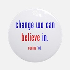change we can believe in Ornament (Round)