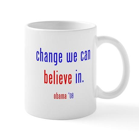 change we can believe in Mug