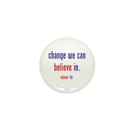 change we can believe in Mini Button (10 pack)