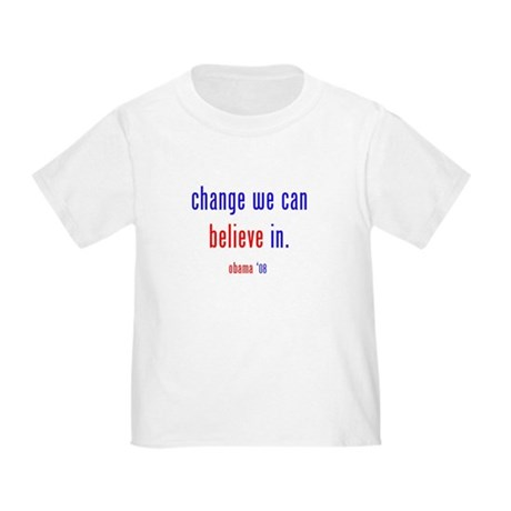 change we can believe in Toddler T-Shirt