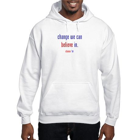 change we can believe in Hooded Sweatshirt