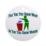 You Know Where Ornament (Round)