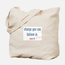 change you can believe in Tote Bag