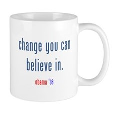 change you can believe in Mug