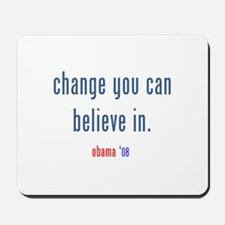 change you can believe in Mousepad