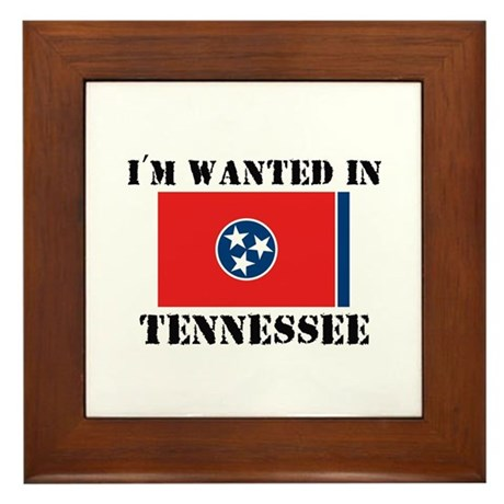 I'm Wanted In Tennessee Framed Tile