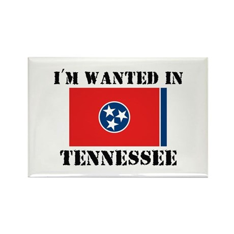 I'm Wanted In Tennessee Rectangle Magnet