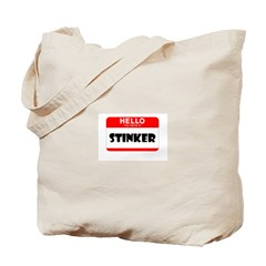 HELLO MY NAME IS STINKER Tote Bag