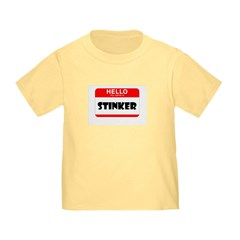 HELLO MY NAME IS STINKER T
