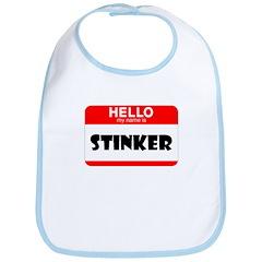 HELLO MY NAME IS STINKER Bib