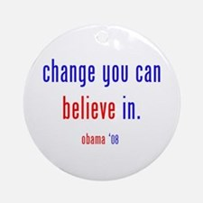 change you can believe in Ornament (Round)