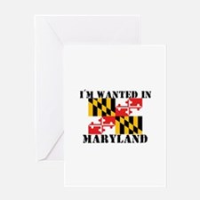 I'm Wanted In Maryland Greeting Card