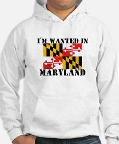 I'm Wanted In Maryland Hoodie