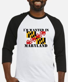 I'm Wanted In Maryland Baseball Jersey