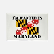 I'm Wanted In Maryland Rectangle Magnet