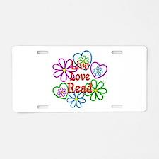 Live Love Read Aluminum License Plate