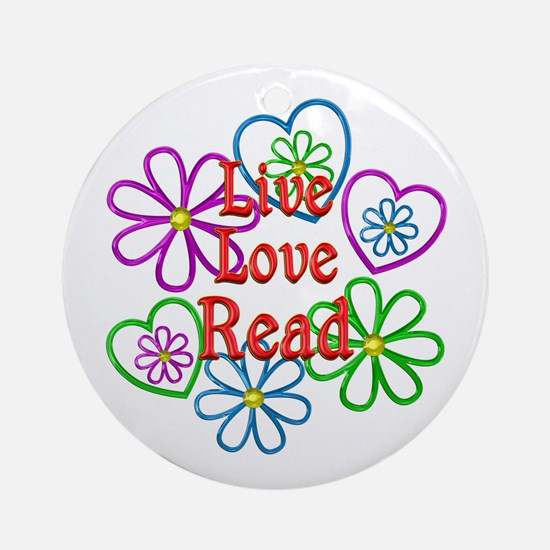 Live Love Read Round Ornament