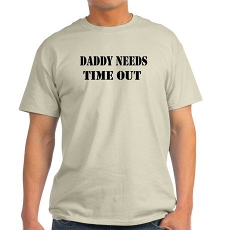 daddy needs time out stencil Light T-Shirt