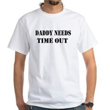 daddy needs time out stencil Shirt