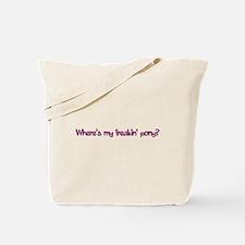 Where's My Freakin' Pony? Tote Bag