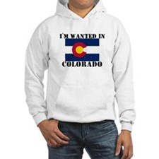 I'm Wanted In Colorado Hoodie