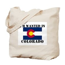 I'm Wanted In Colorado Tote Bag