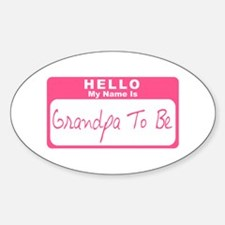 My Name Is Grandpa To Be (Pink) Oval Decal